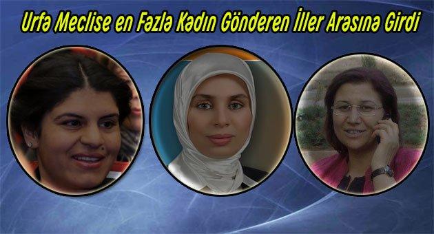 Urfa'dan İlk Kez 3 Kadın Meclise Gitti