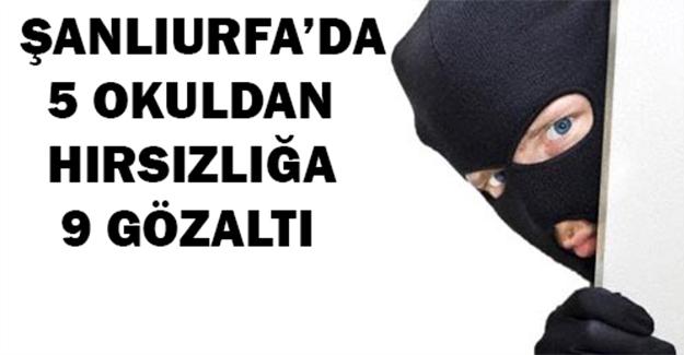 Şanlıurfa'da Okulllardan Hırsızlık