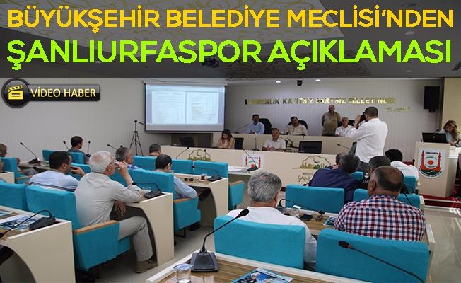 Büyükşehir Belediye Meclisi: Urfaspor Küme Düşürüldü