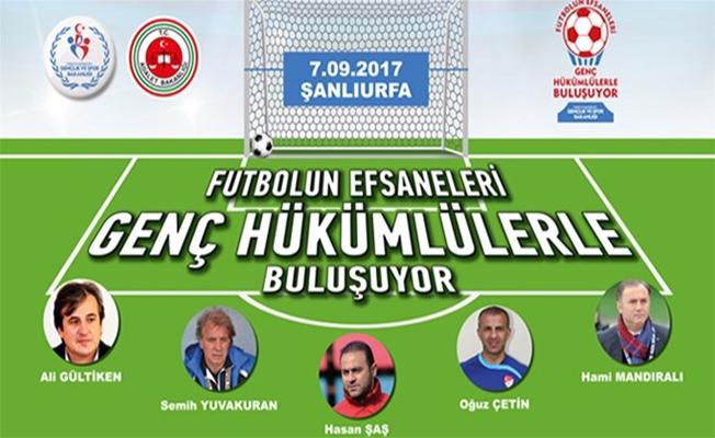 Futbolun Efsaneleri Şanlıurfa'ya Geliyor