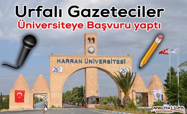 Şanlıurfalı Gazetecilerden Harran Üniversitesine Başvuru