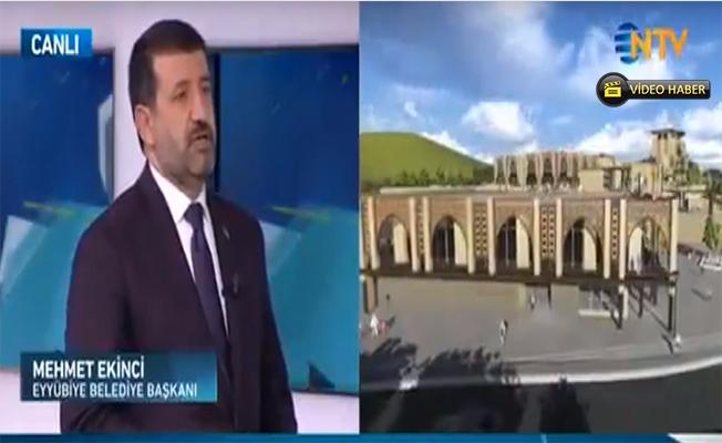 Ekinci Şanlıurfa ve Eyyübiye'yi NTV'de anlattı
