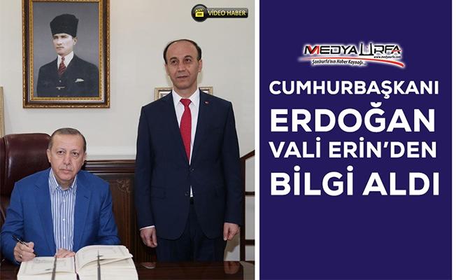 Cumhurbaşkanı Erdoğan, Vali Erin'den bilgi aldı