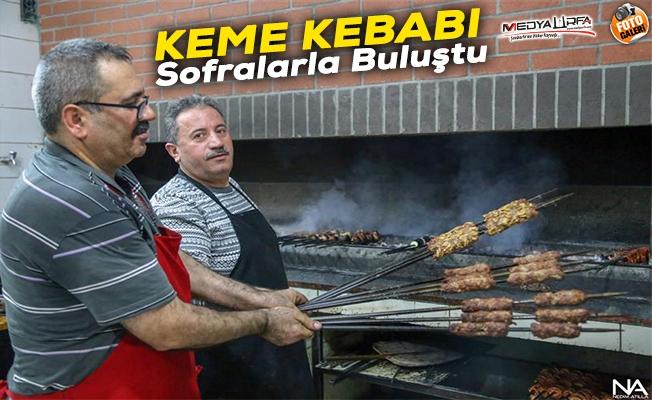 Keme Kebabı Şanlıurfa'da sofralarla buluştu