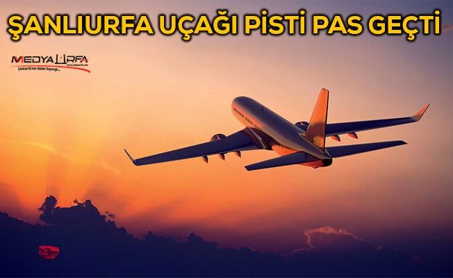 Şanlıurfa uçağı Esenboğa'yı pas geçti