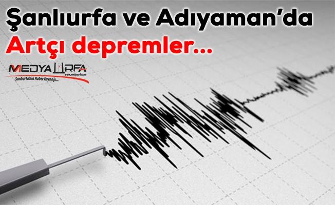 Şanlıurfa ve Adıyaman'da artçı depremler