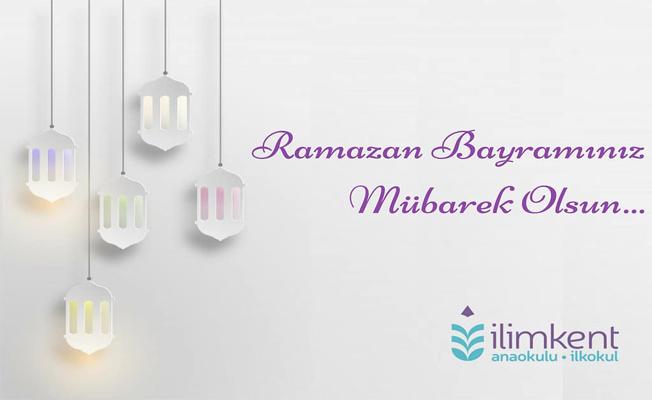 İlimkent Okullarından Ramazan Bayramı Mesajı