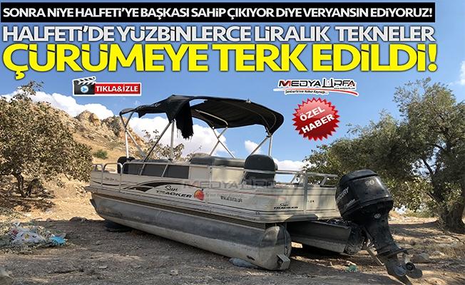 Halfeti'de tekneler çürümeye terk edildi!