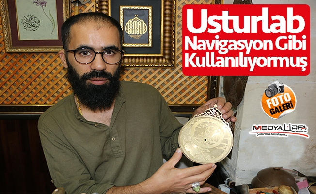 Urfa'da usturlabı eski tekniklerle yeniden üretiyor
