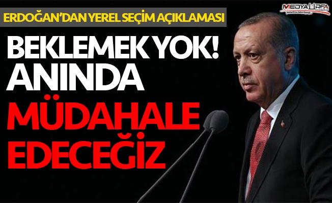 Erdoğan: Anında gereğini yapacağız!