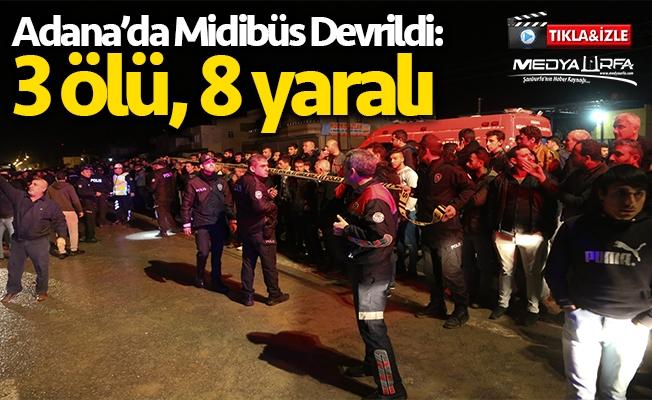 Adana'da midibüs devrildi: 3 ölü, 8 yaralı