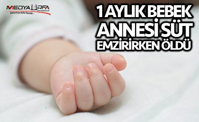 Eyyübiye'de bebek annesi emzirirken vefat etti!