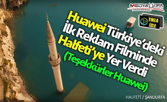 Huawei'den Urfalı Reklam Filmi!