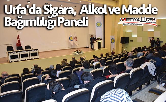 Urfa'da Sigara, Alkol ve Madde Bağımlılığı Paneli