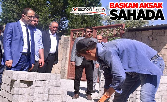 Başkan Aksak, saha çalışmalarını inceledi
