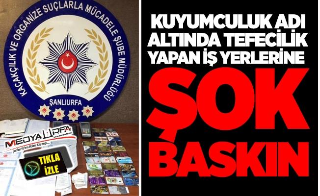 Urfa'da Tefecilik Operasyonu: 8 kişi tutuklandı