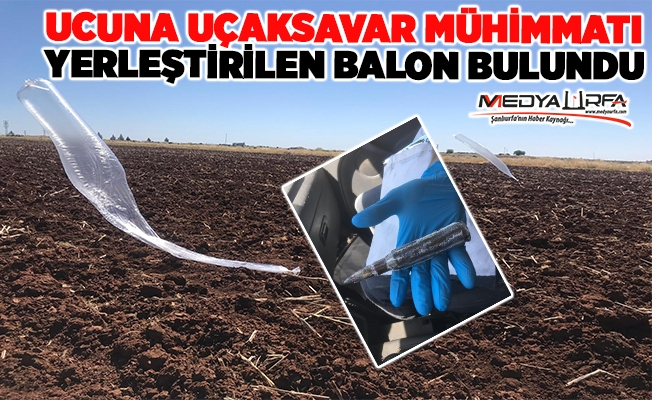 Viranşehir'de Doçka mermili balon bulundu!