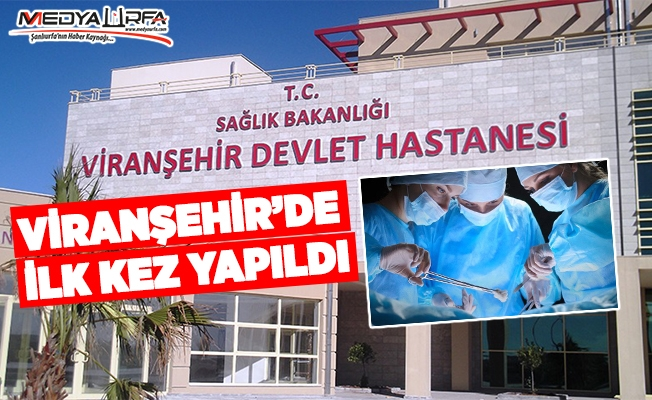 Viranşehir'de kapalı kasık fıtığı ameliyatı yapıldı