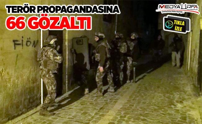 Terör propagandasına 66 gözaltı!