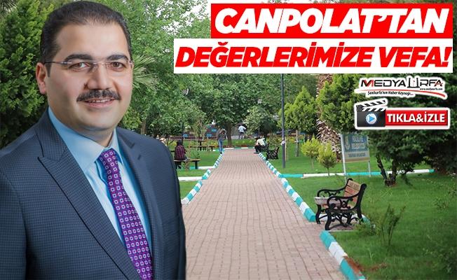 Canpolat'tan Urfa'nın değerlerine vefa!