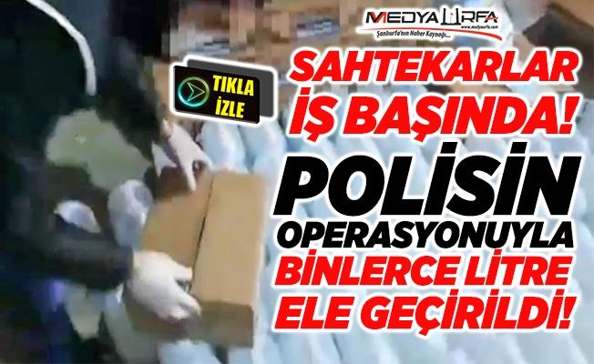 Polis operasyon yaptı! Binlerce litre ele geçirildi!