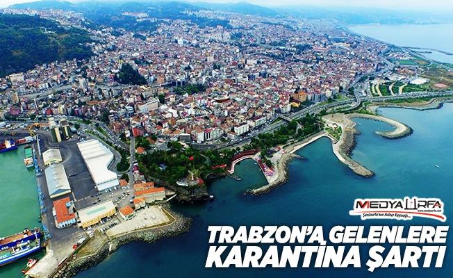 Trabzon'a gelenler karantinaya alınacak