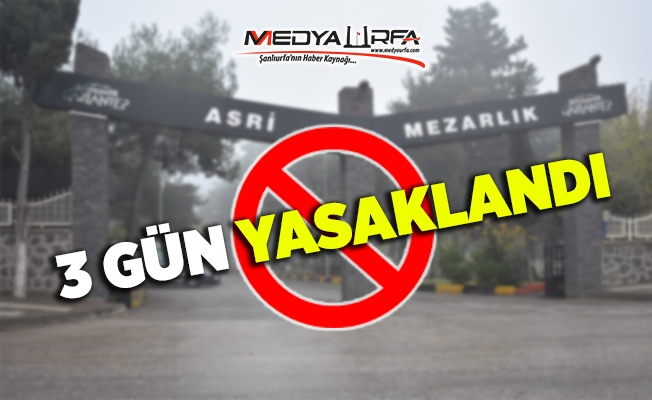 Gaziantep'te mezarlık ziyaretleri yasaklandı