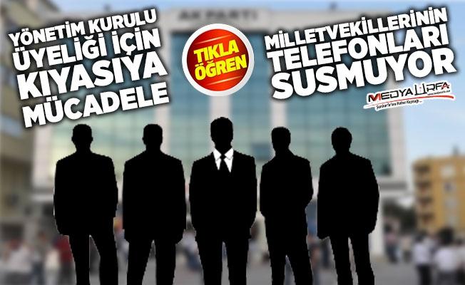 Şanlıurfa'da AK Parti'nin listesine son şekli veriliyor