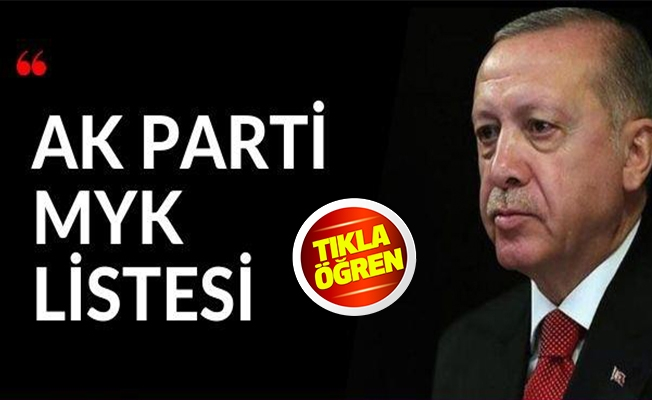 AK Parti'de MYK listesi belli oldu
