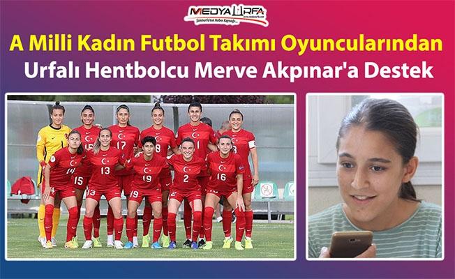 Milli Futbolculardan Urfalı hentbolcu Merve'ye destek