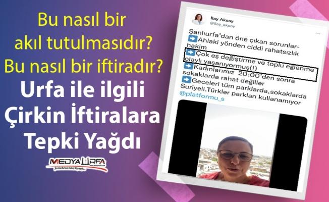 Aksoy'un Urfa ile ilgili iddialarına tepki yağdı