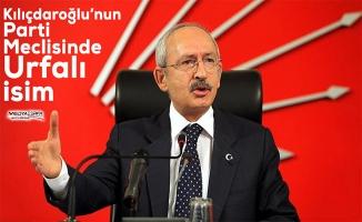 Kılıçdaroğlu'nun Parti Meclisinde Şanlıurfalı isim