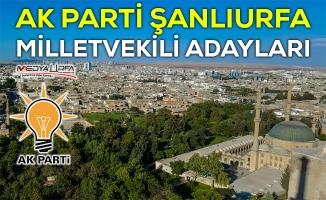 AK Parti Şanlıurfa Milletvekili aday listesi