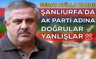 Sedat Atilla yazdı: AK Parti adına doğrular ve yanlışlar!