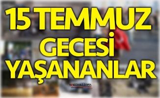 Türkiye'nin en uzun gecesinde yaşananlar