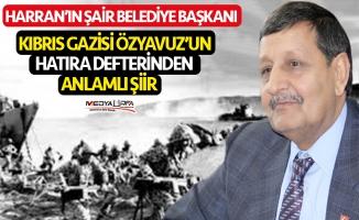 Kıbrıs Gazisi Özyavuz'dan anlamlı şiir!