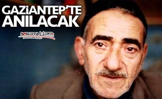 Kazancı Bedih Gaziantep'te anılacak!