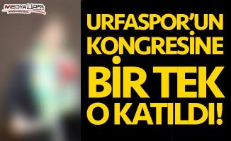 Urfaspor'un kongresine bir tek o katıldı!