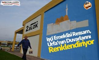 İşçi emeklisi ressam, Urfa'nın duvarlarını renklendiriyor