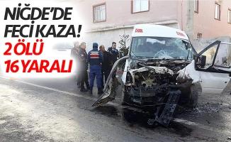 Niğde'de feci kaza 2 ölü, 16 yaralı