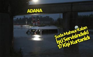 Suda mahsur kalan 17 kişi kurtarıldı