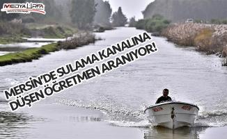 Sulama kanalına düşen öğretmen aranıyor!