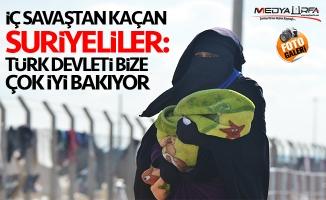 """""""Türk devleti bize çok iyi bakıyor"""""""