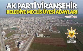 AK Parti Viranşehir Belediye Meclis Üyesi Listesi