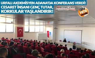 Sakar üniversite öğrencilerine konferans verdi!