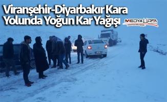 Viranşehir Diyarbakır yolunda yoğun kar yağışı