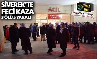 Siverek'te feci kaza: 3 ölü 5 yaralı!