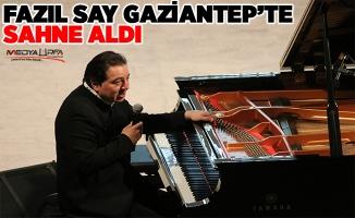 Fazıl Say, Gaziantep'te sahne aldı