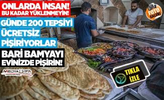 Urfa'da yemekler ocakta değil fırında pişiyor