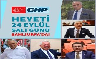 CHP milletvekilleri Şanlıurfa'ya geliyor